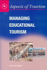 Managing Educational Tourism ebook by Brent W. Ritchie