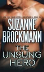 The Unsung Hero ebook by Suzanne Brockmann