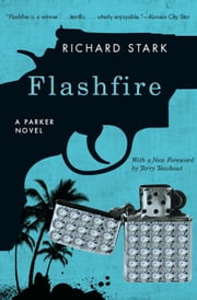 Flashfire - A Parker Novel ebook by Richard Stark,Terry Teachout