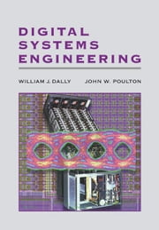 Digital Systems Engineering ebook by Dally, William J.