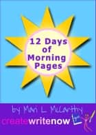 12 Days of Morning Pages ebook by Mari L. McCarthy