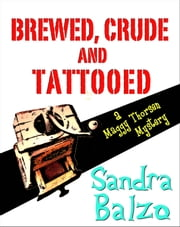 Brewed, Crude and Tattooed ebook by Sandra Balzo
