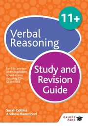 11+ Verbal Reasoning Study and Revision Guide - For 11+, pre-test and independent school exams including CEM, GL and ISEB eBook by Andrew Hammond, Sarah Collins