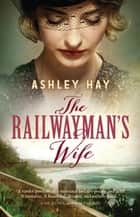 The Railwayman's Wife ebook by