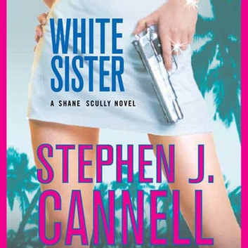 White Sister - A Shane Scully Novel audiobook by Stephen J. Cannell