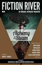 Fiction River: Alchemy & Steam ebook by