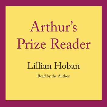 Arthur's Prize Reader audiobook by Lillian Hoban