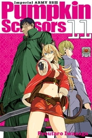 Pumpkin Scissors - Volume 11 ebook by Ryotaro Iwanaga