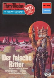 "Perry Rhodan 969: Der falsche Ritter (Heftroman) - Perry Rhodan-Zyklus ""Die kosmischen Burgen"" ebook by William Voltz"