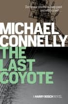 The Last Coyote eBook by Michael Connelly