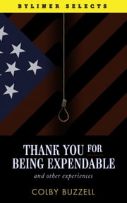 Thank You For Being Expendable - And Other Experiences ebook by Colby Buzzell