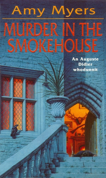 Murder in The Smokehouse (Auguste Didier Mystery 7) - (Auguste Didier Mystery 7) ebook by Amy Myers