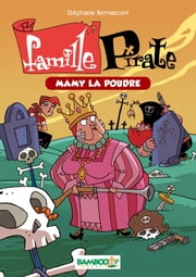 Famille Pirate Bamboo Poche T3 - Mamy La Poudre ebook by Stéphane Bernasconi