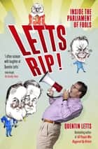 Letts Rip! ebook by Quentin Letts