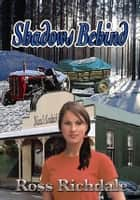 Shadows Behind ebook by Ross Richdale