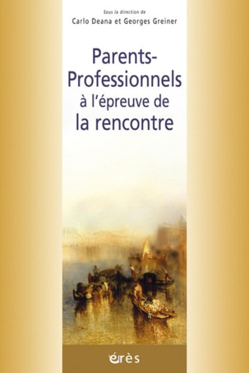 Parents-professionnels à l'épreuve de la rencontre ebook by Carlo DEANA,Georges Greiner