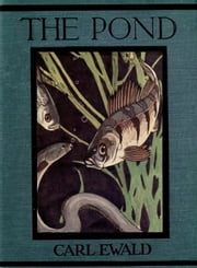 The Pond ebook by Carl Ewald,Warwick Reynolds (Illustrator)