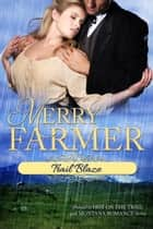 Trail Blaze - Hot on the Trail/Montana Romance ebook by Merry Farmer