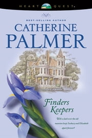 Finders Keepers ebook by Catherine Palmer