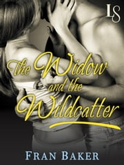 The Widow and the Wildcatter - A Loveswept Classic Romance ebook by Fran Baker