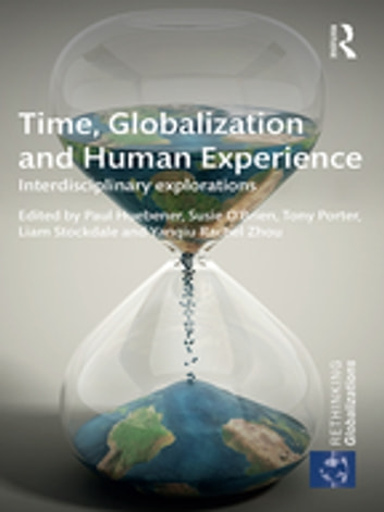 Time, Globalization and Human Experience - Interdisciplinary Explorations ebook by