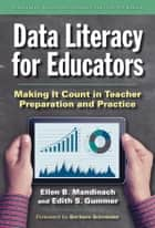 Data Literacy for Educators ebook by Ellen B. Mandinach,Edith S. Gummer