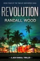 Revolution - Jack Randall #8 ebook by Randall Wood