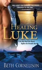 Healing Luke ebook by Beth Cornelison
