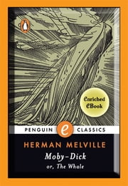 Moby-Dick - A Penguin Enriched eBook Classic ebook by Herman Melville,Andrew Delbanco,Tom Quirk,Nathaniel Philbrick,Mary Bercaw Edwards