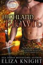 Highland Brawn - Touchstone, #2 ebook by Eliza Knight