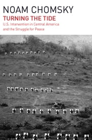 Turning the Tide - U.S. Intervention in Central America and the Struggle for Peace ebook by Noam Chomsky