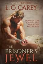 The Prisoner's Jewel ebook by L. C. Carey