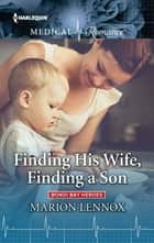 Finding His Wife, Finding a Son ebook by Marion Lennox