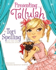 Presenting . . . Tallulah ebook by Tori Spelling,Vanessa  Brantley Newton