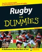 Rugby For Dummies ebook by Mathew Brown, Patrick Guthrie, Greg Growden