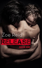 Release - Part 1 ebook by Zoe Reid