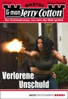 Jerry Cotton - Folge 3127 - Verlorene Unschuld ebook by Jerry Cotton