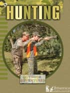Hunting ebook by Julie Lundgren, Britannica Digital Learning
