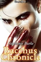 Bacchus Chronicle ebook by Stephanie Burke