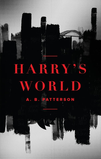 Harry's World ebook by A. B. Patterson
