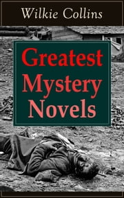 Greatest Mystery Novels of Wilkie Collins - Thriller Classics: The Woman in White, No Name, Armadale, The Moonstone, The Haunted Hotel: A Mystery of Modern Venice, The Law and The Lady, The Dead Secret, Miss or Mrs? ebook by Wilkie Collins,John McLenan