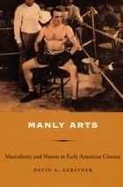 Manly Arts ebook by David A Gerstner