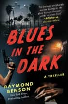 Blues in the Dark - A Thriller ebook by Raymond Benson