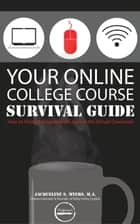 Your Online College Course Survival Guide ebook by Jacqueline Myers