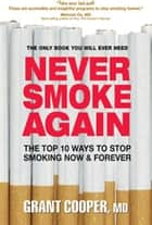 Never Smoke Again ebook by Grant Cooper
