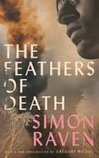 The Feathers of Death ebook by Simon Raven