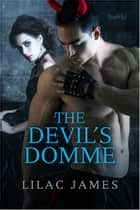 The Devil's Domme ebook by Lilac James