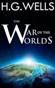 The War of the Worlds - [Special Illustrated Edition] [Free Audio Links] ebook by H.G. WELLS