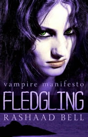 Fledgling (Vampire Manifesto Book Two) ebook by Rashaad Bell