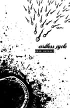 Endless Cycle ebook by Sean Mackaay